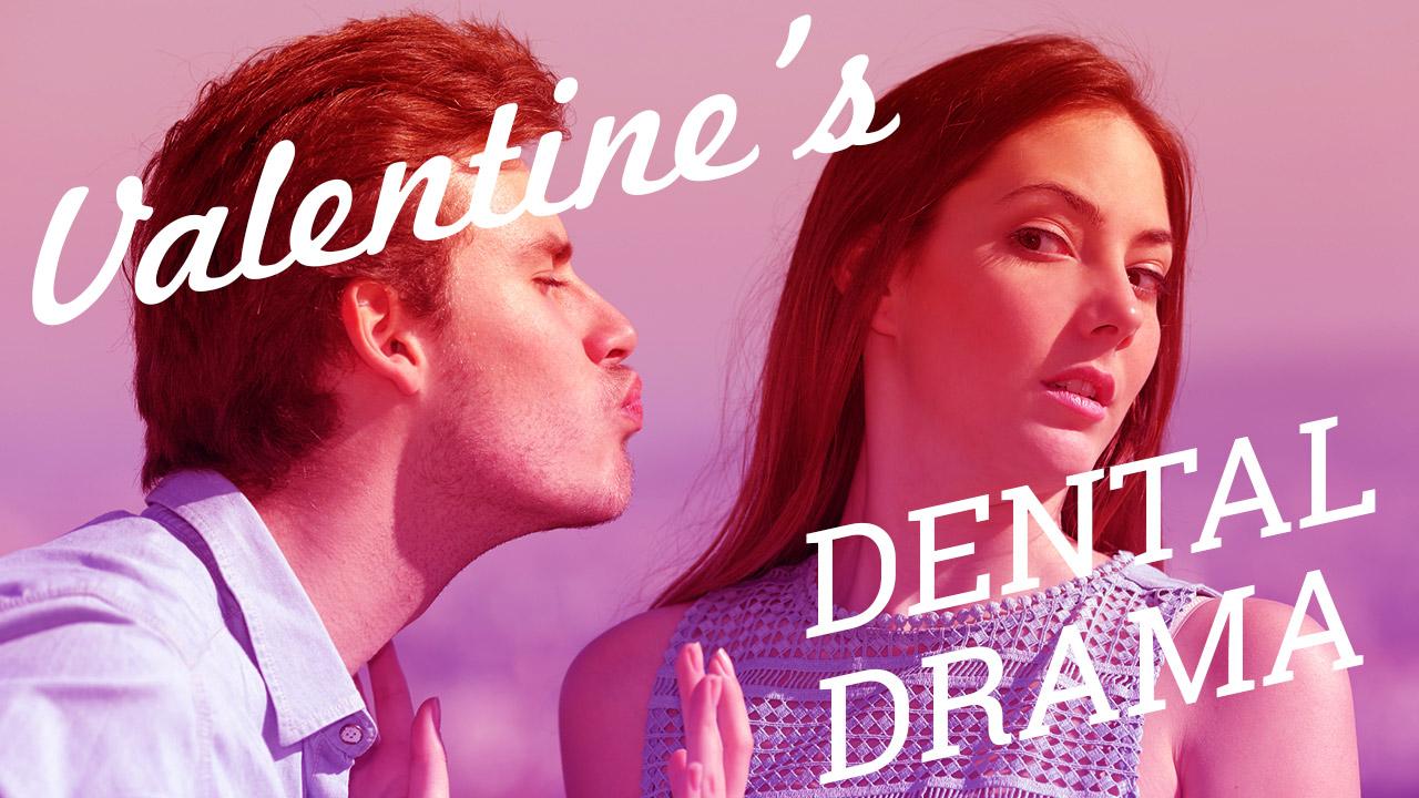 valentines-dental-drama-2019