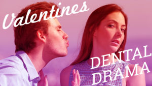 Valentine's Day Dental Drama - Dangers for your teeth