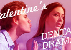 valentines-dental-drama-2019