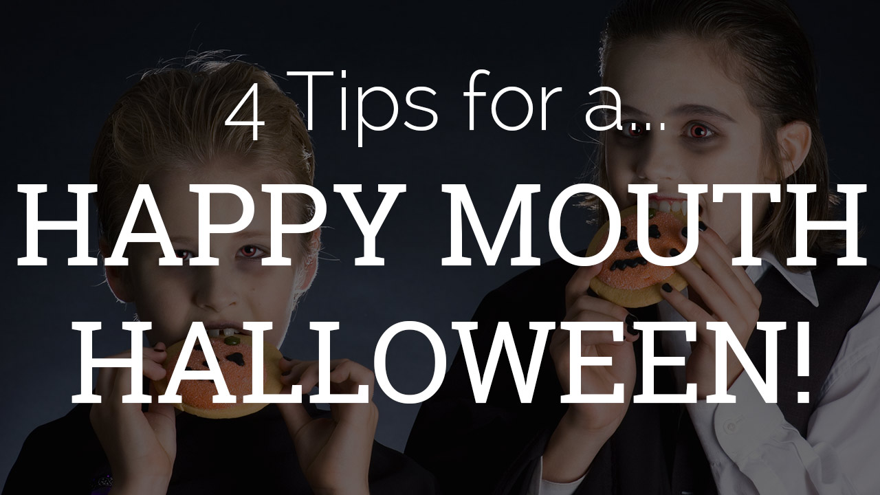 4 Tips for a Happy Mouth Halloween Dentist Blog post